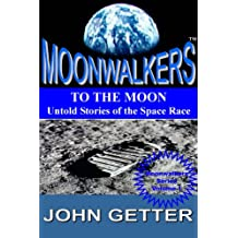 TO THE MOON - Untold Stories of the Space Race (Moonwalkers(tm) Book 1)