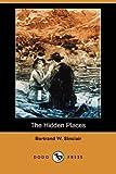 The Hidden Places, Bertrand W. Sinclair, 140656169X
