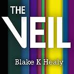 The Veil   Blake K. Healy