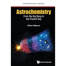 Astrochemistry: From The Big Bang To The Present Day