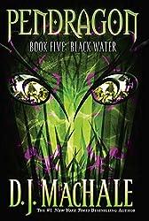 Black Water (Pendragon Book 5)