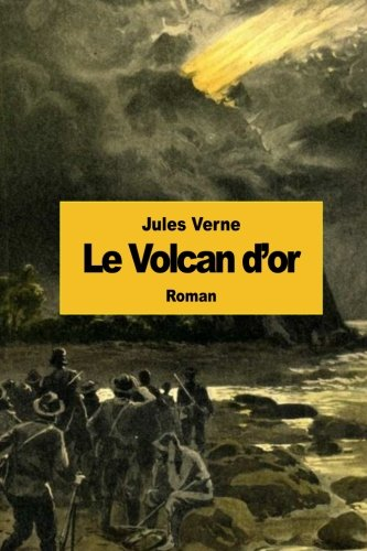 Le Volcan d'or (French Edition) pdf