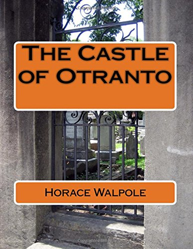the castle of otranto a Supersummary, a modern alternative to sparknotes and cliffsnotes, offers high-quality study guides that feature detailed chapter summaries and analysis of major themes, characters, quotes, and essay topics this one-page guide includes a plot summary and brief analysis of the castle of.