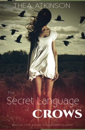 The Secret Language of Crows by CreateSpace Independent Publishing Platform
