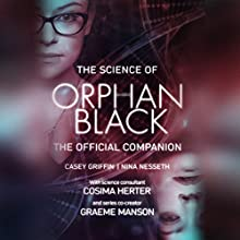 The Science of Orphan Black: The Official Companion Audiobook by Casey Griffin, Nina Nesseth Narrated by Lauren Jackson