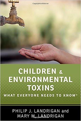 Children and Environmental Toxins: What Everyone Needs to Know®: Philip J.  Landrigan, Mary M. Landrigan: 9780190662639: Amazon.com: Books