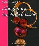 Nougatines : Sujets de passion