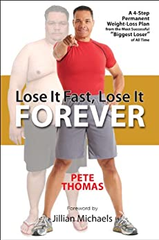 Lose It Fast, Lose It Forever: A 4-Step Permanent Weight