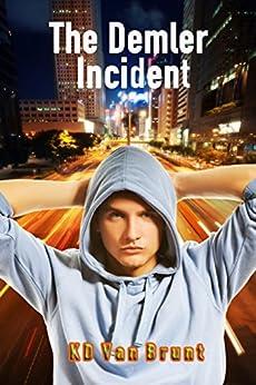 The Demler Incident: The Rise of Cracked by [Van Brunt, K.D.]