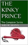 THE KINKY PRINCE: The Complete Series