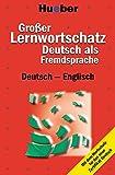 Grosser Lernwortschatz Deutsch Als Fremdsprache : Deutsch - Englisch: der Komplette Wortschatz Fur das Neue Zertifikat Deutsch