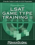 PowerScore's LSAT Logic Games: Game Type Training II (Preptests 21-40) (Powerscore Test Preparation)