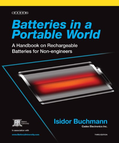 Batteries in a Portable World: A Handbook on Rechargeable Batteries for Non-Engineers