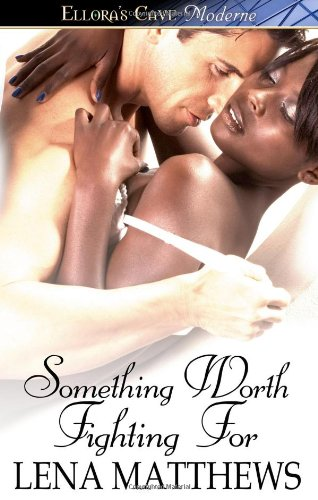 Read Online Something Worth Fighting For (Ellora's Cave Moderne) pdf