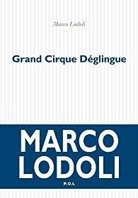 Grand Cirque Déglingue par Marco Lodoli