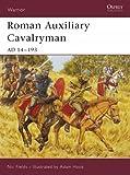 Roman Auxiliary Cavalryman: AD 14-193 (Warrior)