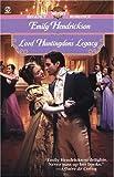 Lord Huntingdon's Legacy, Emily Hendrickson, 0451204026
