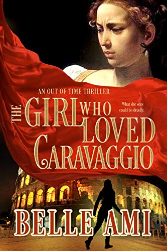 Amazon com: The Girl Who Loved Caravaggio - A Romantic Suspense Time