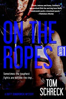 On the Ropes (Duffy Dombrowski Mystery Book 1) by [Schreck, Tom]