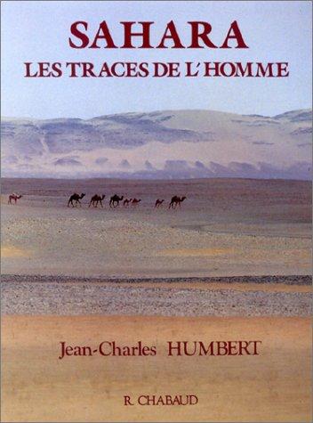 Sahara, les traces de l'homme (French Edition)
