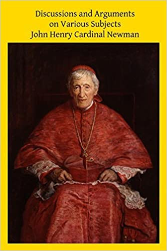 Book Discussions and Arguments on Various Subjects by John Henry Cardinal Newman (2014-04-15)