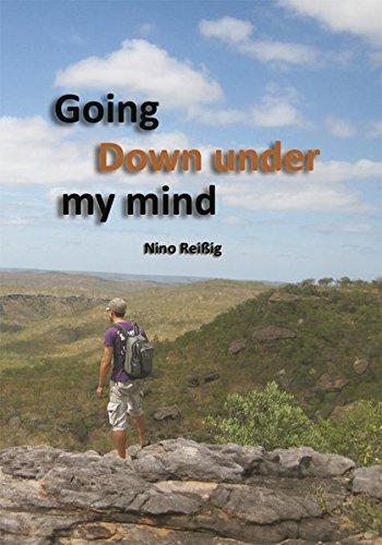 Going Down under my mind: Australien einmal anders
