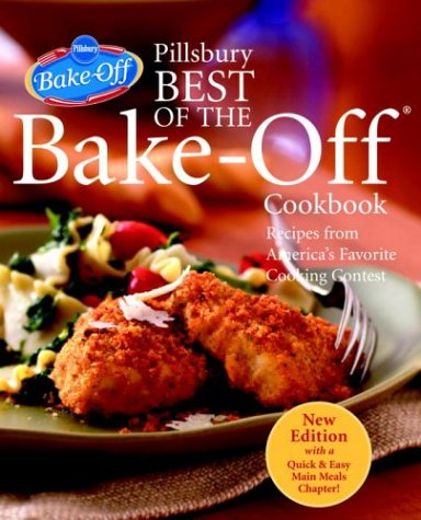 Pillsbury Best of the Bake-Off Cookbook: Recipes from America's Favorite Cooking Contest