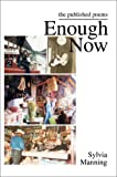 Enough Now:The Published Poems, Sylvia A Manning, 0595651208
