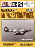Messerschmitt Me 262 Sturmvogel - Warbird Tech Vol. 6