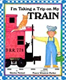 I'm Taking a Trip on My Train, Shirley Neitzel, 068815834X