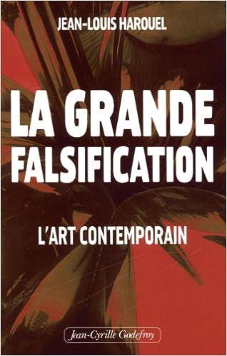 En ligne La grande falsification : L'art contemporain pdf, epub ebook