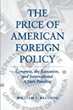 The Price of American Foreign Policy, William I. Bacchus, 0271016922