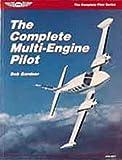 Complete Multi-Engine Pilot, Gardner, Bob, 1560271248