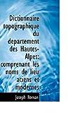 Dictionnaire Topographique du Dtpartement des Hautes-Alpes, Joseph Roman, 1110225814