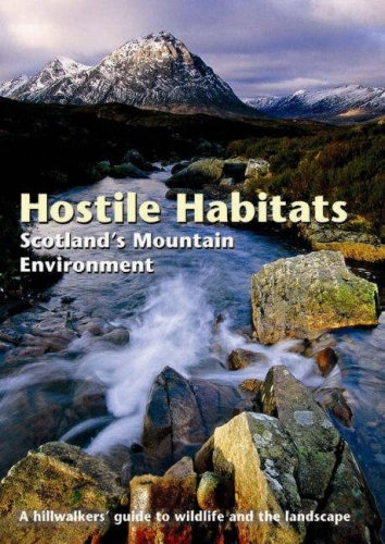 D0wnl0ad Hostile Habitats - Scotland's Mountain Environment: A Hillwalkers' Guide to Wildlife and the Landsca<br />D.O.C