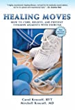 Healing Moves, Carol Krucoff and Mitchell Krucoff, 1606790595