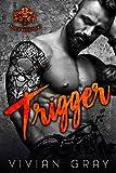 Trigger: A Motorcycle Club Romance (Broken Mavericks MC) (Longing for the Bad Boy Book 1)