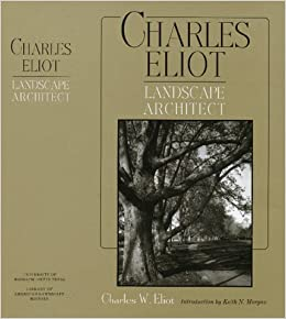 Book Charles Eliot, Landscape Architect (1902) (American Society of Landscape Architects Centennial Reprint)