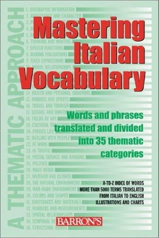 Mastering Italian (Mastering Italian Vocabulary: A Thematic Approach (Mastering Vocabulary Series))