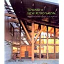 Toward a New Regionalism: Environmental Architecture in the Pacific Northwest