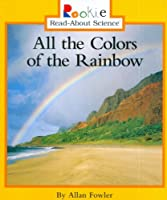 All The Colors Of The Rainbow (Rookie Read-About