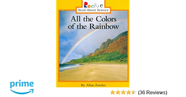 amazon com all the colors of the rainbow rookie read about science