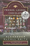 Friends, Lovers, Chocolate, Alexander McCall Smith, 0375435476