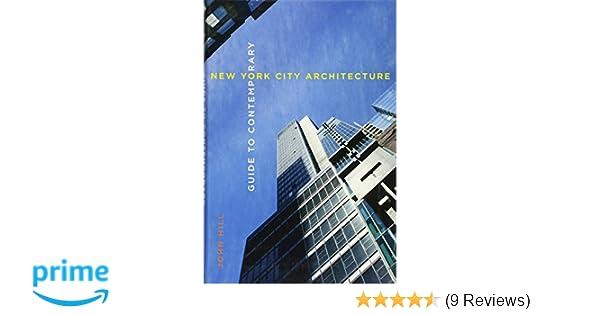 Guide To Contemporary New York City Architecture John Hill 9780393733266 Amazon Books