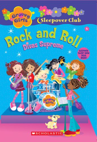 Groovy Girls Sleepover Club #4:: Rock and Roll: Divas Supreme