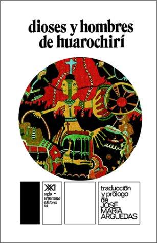 Dioses y Hombres de Hurochiri (Spanish Edition) [Jose Maria Arguedas] (Tapa Blanda)