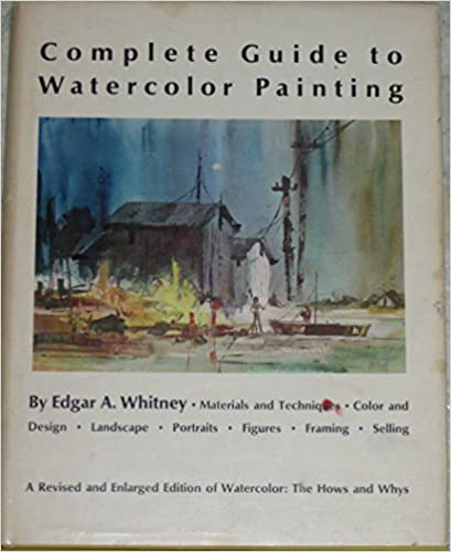 Complete Guide to Watercolor Painting. 1966. Cloth with