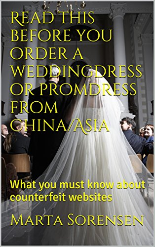 Read this before you order a weddingdress or promdress from China/Asia: What you must know about counterfeit websites