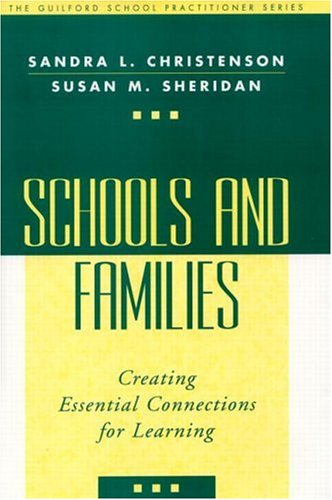 Schools and Families: Creating Essential Connections for Learning (The Guilford School Practitioner Series)