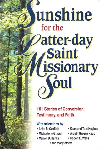 Read Online Sunshine for the Latter-Day Saint Missionary Soul pdf